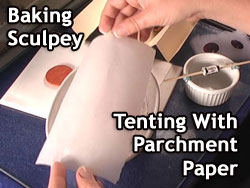 Baking Sculpey Using a Parchment Paper Tent