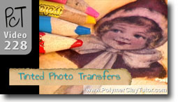 Tinted Photo Transfers - Polymer Clay Tutor