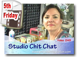 Polymer Clay Tutor Studio Chit Chat