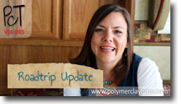 Polymer Clay Tutor PcT Roadtrip Update