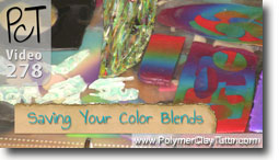 Saving Your Color Blends - Polymer Clay Tutor