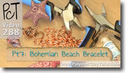Pt 7 Bohemian Beach Bracelet - Polymer Clay Tutor