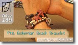 Pt 8 Bohemian Beach Bracelet - Polymer Clay Tutor