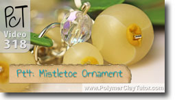 Pt 4 Mistletoe Ornament Project - Polymer Clay Tutor