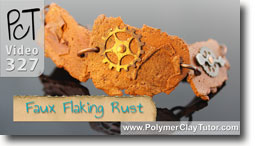 Pt 1 Faux Flaking Rust - Polymer Clay Tutor