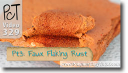 Pt 3 Faux Flaking Rust Project - Polymer Clay Tutor