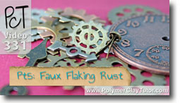 Pt 5 Faux Flaking Rust Project - Polymer Clay Tutor