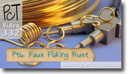 Pt 6 Faux Flaking Rust Project - Polymer Clay Tutor