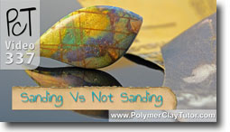 Sanding vs Not Sanding Polymer Clay