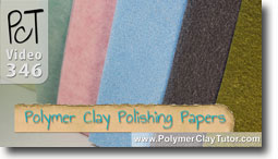 Polishing Papers Polymer Clay Tutor