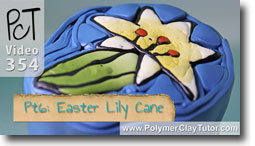 Pt 6 Easter Lily Cane Project - Polymer Clay Tutor