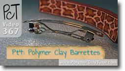 Pt 4 French Barrettes - Polymer Clay Tutor