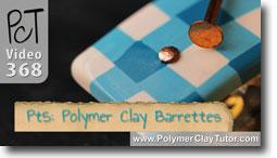 Pt 5 French Barrettes - Polymer Clay Tutor