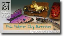 Pt 6 French Barrettes - Polymer Clay Tutor