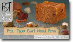 Pt 2 Faux Burl Wood Pens - Polymer Clay Tutor