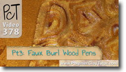 Pt 3 Faux Burl Wood Pens - Polymer Clay Tutor