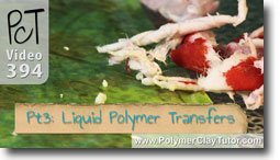 Pt 3 Liquid Polymer Transfers - Polymer Clay Tutor