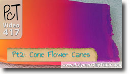 Pt 2 Cone Flower Canes - Polymer Clay Tutor