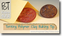 Tenting Polymer Clay Baking Tip
