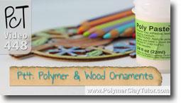 Pt 4 Polymer & Wood Ornaments Tutorial - Polymer Clay Tutor