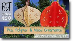 Pt 6 Polymer & Wood Ornaments Tutorial - Polymer Clay Tut