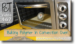 Baking Polymer Clay In A Convection Oven
