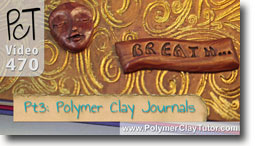 Pt 3 Polymer Clay Journals & Altered Books - Polymer Clay Tutor