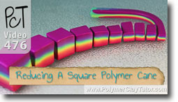 Reducing Square Polymer Clay Canes