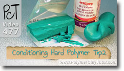 Conditioning Hard Polymer Clay Tip2