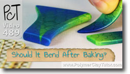 Should Polymer Clay Bend After It Is Baked?