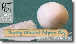 Cleaning Unbaked Polymer Clay