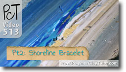 Pt 2 Shoreline Bracelet Tutorial - Polymer Clay Tutor