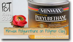 Minwax Polyurethane on Polymer Clay