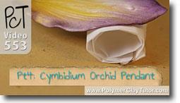 Pt 4 Cymbidium Orchid Pendant Tutorial - Polymer Clay Tutor