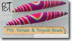 Pt 3 Tornado and Torpedo Beads Tutorial - Polymer Clay Tutor