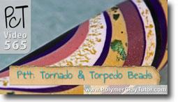 Pt 4 Tornado and Torpedo Beads Tutorial - Polymer Clay Tutor