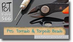 Pt 5 Tornado and Torpedo Beads Tutorial - Polymer Clay Tutor