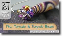Pt 6 Tornado and Torpedo Beads Tutorial - Polymer Clay Tutor