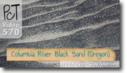 Columbia River Black Sand - Polymer Clay Tutor