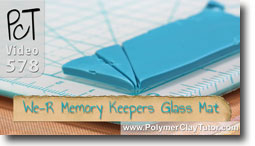 We-R Memory Keepers Glass Mat - Polymer Clay Tutor