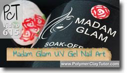 Madam Glam UV Gel Nail Art - Polymer Clay Tutor