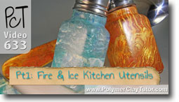 Fire & Ice Kitchen Utensils - Polymer Clay Tutor