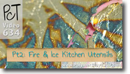 Pt 2 Fire & Ice Kitchen Utensils Tutorial - Polymer Clay Tutor
