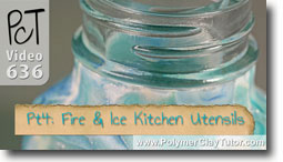 Pt 4 Fire & Ice Kitchen Utensils Tutorial - Polymer Clay Tutor