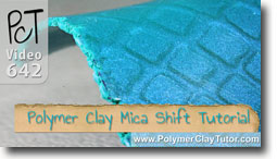 Mica Shift Tutorial - Polymer Clay Tutor