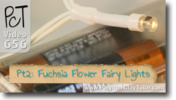 Pt 2 Fuchsia Flower Fairy Lights - Polymer Clay Tutor