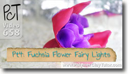 Pt 4 Fuchsia Flower Fairy Lights - Polymer Clay Tutor