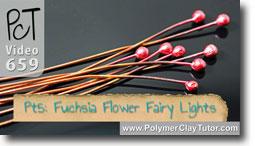 Pt 5 Fuchsia Flower Fairy Lights - Polymer Clay Tutor