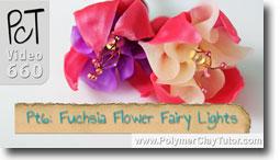 Pt 6 Fuchsia Flower Fairy Lights - Polymer Clay Tutor