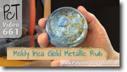 Moldy Inka Gold Metallic Rub - Polymer Clay Tutor